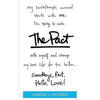 The Pact Goodbye Past. Hello Love by Orlando & Charles J.