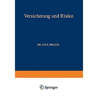 Versicherung und Risiko by Braess & Paul
