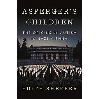 Aspergers børn - oprindelsen af autisme i nazistiske Wien af Edith Sh