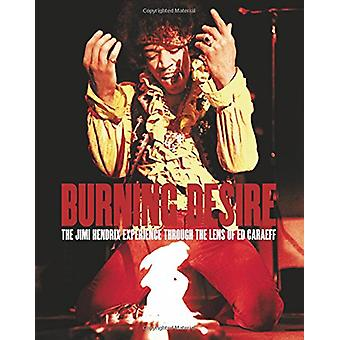 Burning Desire - The Jimi Hendrix Experience Through the Lens of Ed Ca