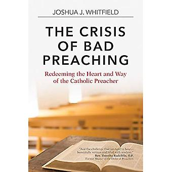 The Crisis of Bad Preaching: Redeeming the Heart and Way of the Catholic Preacher