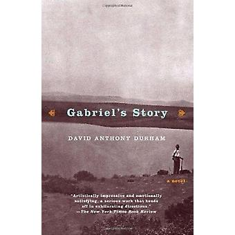 Gabriel's Story by David Anthony Durham - 9780385720335 Book