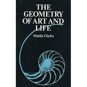 The Geometry of Art and Life (Revised edition) by Matila Ghyka - 9780