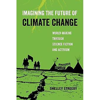 Imagining the Future of Climate Change - World-Making through Science
