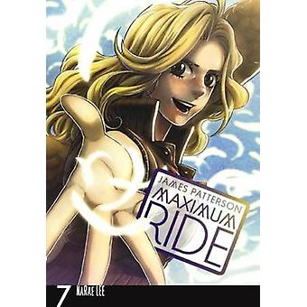 Maximum Ride - Volume 7 by James Patterson - NaRae Lee - 978060632261