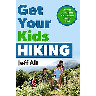 Get Your Kids Hiking - How to Start Them Young & Keep it Fun! by Jeff