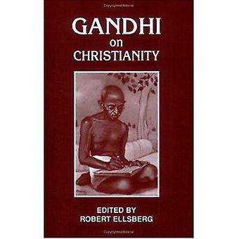 Gandhi on Christianity by Robert Ellsberg - 9780883447567 Book
