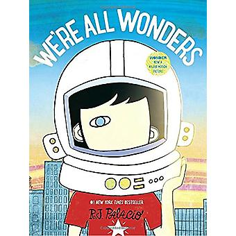 We're All Wonders by R J Palacio - 9781524766498 Book
