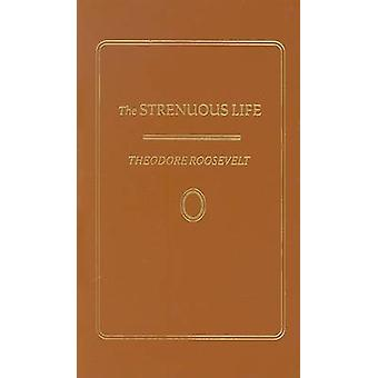Strenuous Life by Theodore Roosevelt - 9781557091420 Book