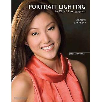 Portrait Lighting for Digital Photographers - The Basics and Beyond by