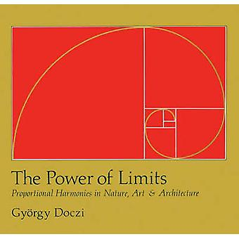 The Power of Limits - Proportional Harmonies in Nature - Art and Archi