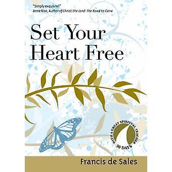 Set Your Heart Free - Francis De Sales by John J. Kirvan - 97815947115