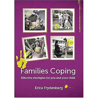 Families Coping - Effective Strategies for You and Your Child by Erica