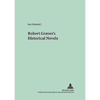 Robert Graves's Historical Novels by Ian Firla - 9783631372197 Book
