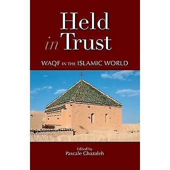 Held in Trust - Waqf in the Islamic World by Pascale Ghazaleh - 978977