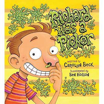 Richard Was a Picker by Carolyn Beck - Ben Hodson - 9781554690886 Book