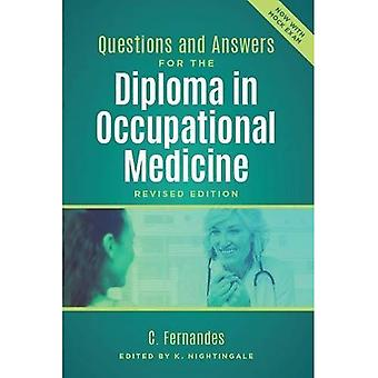 Questions and Answers for the Diploma in Occupational� Medicine, revised edition