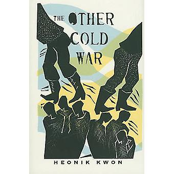 The Other Cold War by Heonik Kwon - 9780231153041 Book
