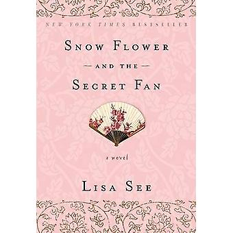 Snow Flower and the Secret Fan by Lisa See - 9780812980356 Book