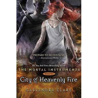 City of Heavenly Fire by Cassandra Clare - 9781442416895 Book