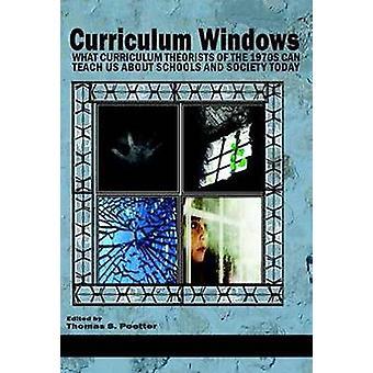 Curriculum ramen welke curriculum theoretici van de jaren zeventig kunnen ons leren over scholen en de maatschappij vandaag door Poetter & Thomas S.