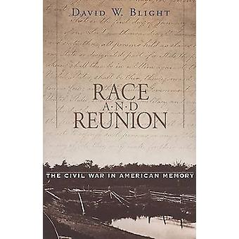 Race and Reunion  The Civil War in American Memory by David W Blight