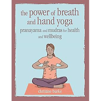 Power of Breath and Hand Yoga by Christine Burke