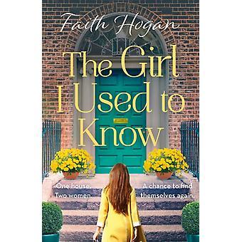 Girl I Used to Know by Faith Hogan