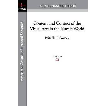 Content and Context of the Visual Arts in the Islamic World by Soucek & Priscilla P.