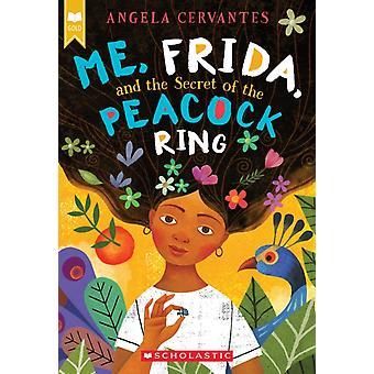 Me Frida och hemligheten bakom Påfågelringen av Angela Cervantes