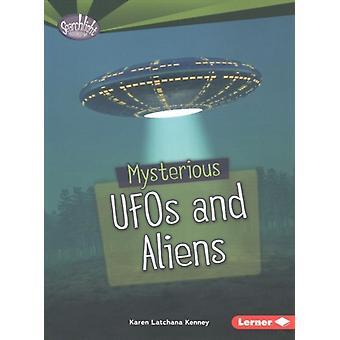 Fear Fest Mysteriöse UFOs und Aliens von Karen Latchana Kenney