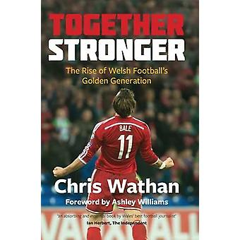 Together Stronger - The Rise of Welsh Football's Golden Generation by