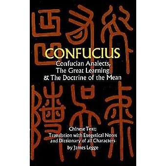 Confucian Analects The Great Learning The Doctrine of the Mean door Confucius