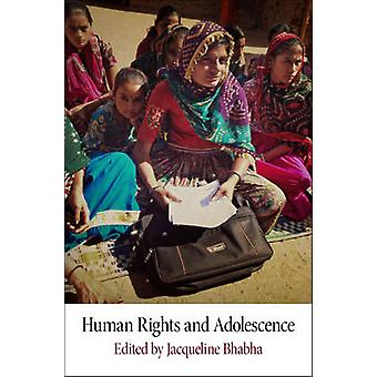 Human Rights and Adolescence by Edited by Jacqueline Bhabha