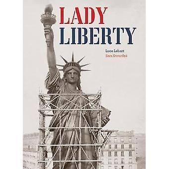 Lady Liberty by Luce LebartSam Stourdze