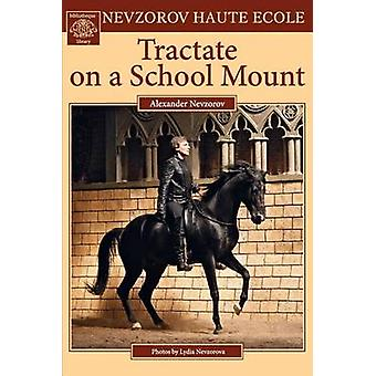 Tractate on a School Mount by Nevzorov & Alexander