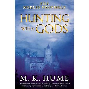 Jagd mit Göttern von M K Hume