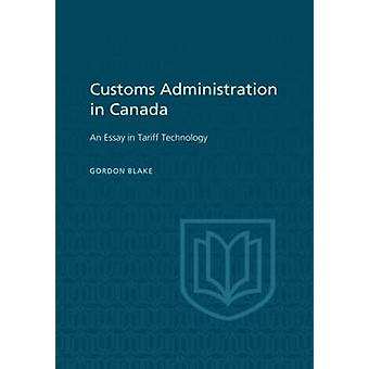 Customs Administration in Canada by Blake & Gordon