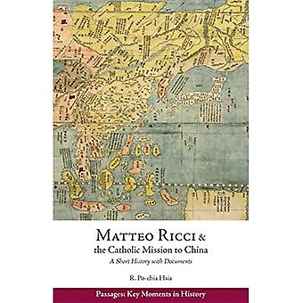 Matteo Ricci und der katholischen Mission in China, 1583-1610: eine kurze Geschichte mit Dokumenten (Passagen: Tagebuch der Etappe...