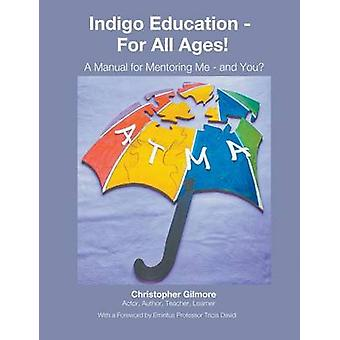 Indigo Education  For All Ages by Gilmore & Christopher