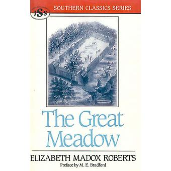 The Great Meadow by Roberts & Elizabeth Madox