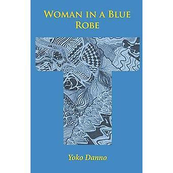Woman in a Blue Robe by Danno & Yoko