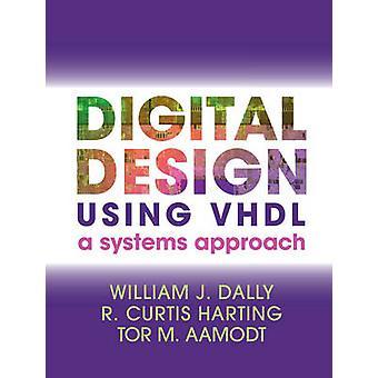 Digital Design Using VHDL by William J. Dally