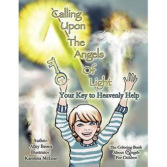 Calling Upon the Angels of Light Your Key to Heavenly Help von Brook & Alley Aqisha