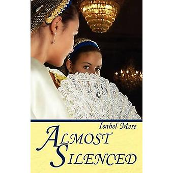 Almost Silenced by Mere & Isabel