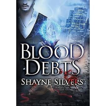 Blood Debts A Novel in The Nate Temple Supernatural Thriller Series by Silvers & Shayne