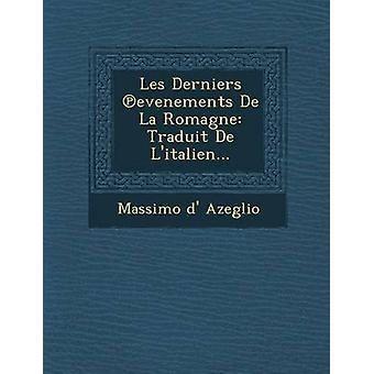 Les Derniers evenements De La Romagne Traduit De Litalien... by Azeglio & Massimo d