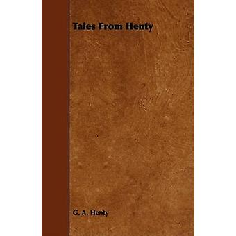 Tales From Henty by Henty & G. A.