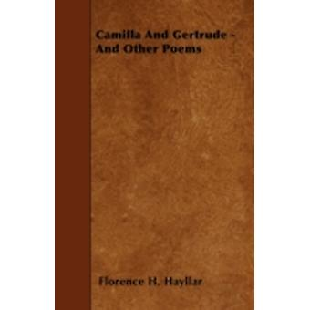 Camilla And Gertrude  And Other Poems by Hayllar & Florence H.