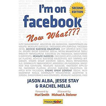 Im on FacebookNow What 2nd Edition How to Use Facebook to Achieve Business Objectives by Alba & Jason